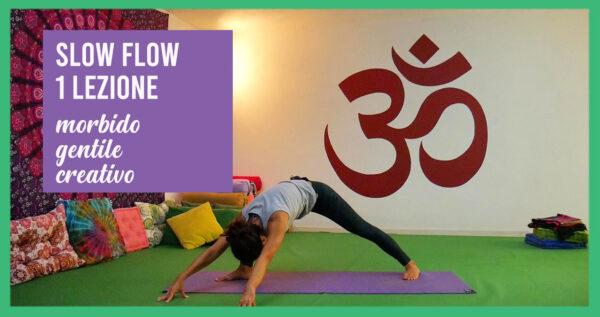 Slow Flow: morbido e gentile. Una Lezione.